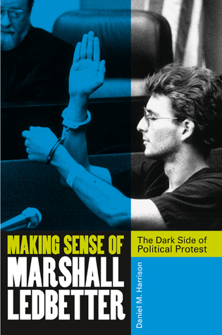 Making Sense of Marshall Ledbetter: Politics, Protest, and Madness in the Florida Capitol