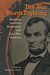 The War Worth Fighting: Abraham Lincoln's Presidency and Civil War America