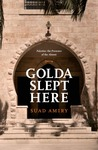 Golda Slept Here by Suad Amiry