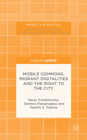 Mobile Commons, Migrant Digitalities and the Right to the City