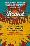 Brand Breakout: How Emerging Market Brands Will Go Global