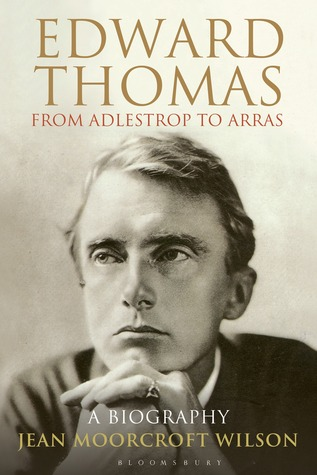 Edward Thomas: From Adlestrop to Arras: A Biography