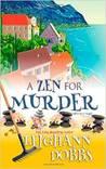 A Zen for Murder by Leighann Dobbs