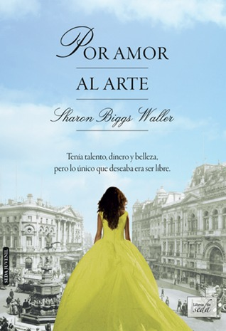 Por amor al arte by Sharon Biggs Waller