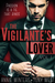 The Vigilante's Lover (The Vigilantes, #1) by Annie Winters