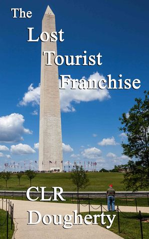 The Lost Tourist Franchise by C.L.R. Dougherty