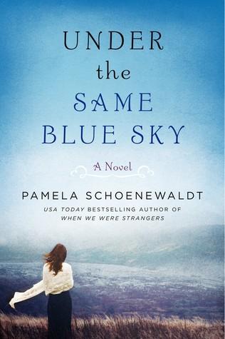 Under the Same Blue Sky by Pamela Schoenewaldt