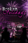 Broken Holidays (Broken, #2.5)