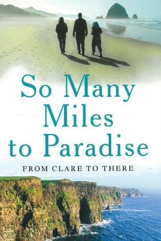So Many Miles to Paradise: From Clare to There