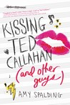 Kissing Ted Callahan by Amy Spalding