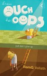 From Ouch to Oops by RamG Vallath