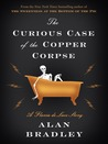 The Curious Case of the Copper Corpse (Flavia de Luce, #6.5)