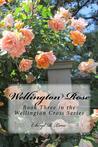Wellington Rose (Wellington Cross, #3)