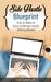 Side Hustle Blueprint by Lise Cartwright