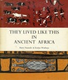They Lived Like This in Ancient Africa