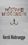 Mistake, Wisconsin