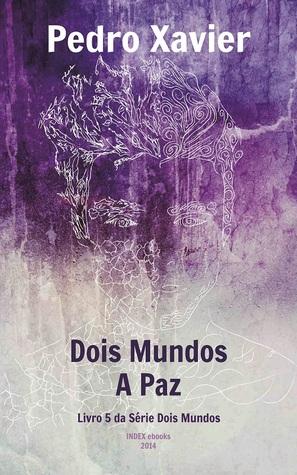 Dois Mundos, A Paz by Pedro Xavier