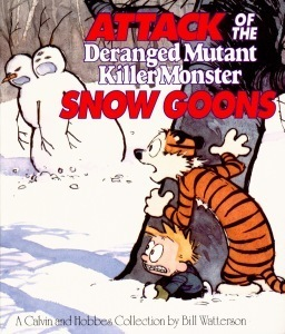 Attack of the Deranged Mutant Killer Monster Snow Goons: A Calvin and Hobbes Collection (Calvin and Hobbes #7)