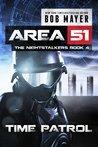 Time Patrol (Area 51: The Nightstalkers, #4)
