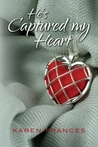 He's Captured my Heart (Captured #1)