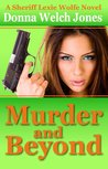 Murder and Beyond (Sheriff Lexie Wolfe, #4)