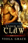 Under His Claw by Viola Grace
