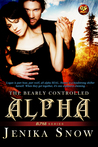 The Bearly Controlled Alpha by Jenika Snow