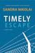 Timely Escape by Sandra Nikolai