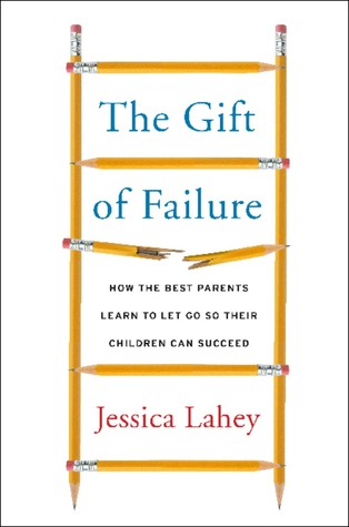 Image result for gift of failure jessica lahey