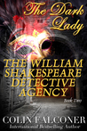 The Dark Lady (William Shakespeare Detective Agency #2)