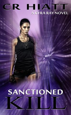 Sanctioned Kill (Kyra Ray #1)
