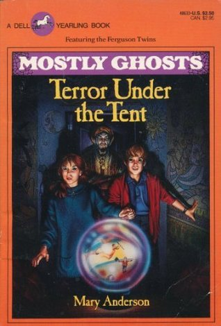 Terror Under The Tent  (Mostly Ghosts, # 3)