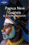 Papua New Guinea & Solomon Islands (Lonely Planet Guide)