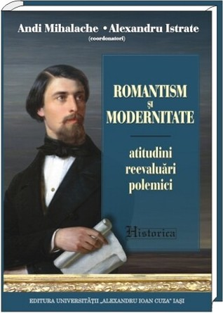 Romantism şi modernitate: atitudini, reevaluări, polemici