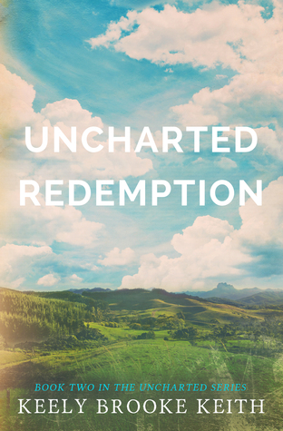 Ebook Uncharted Redemption by Keely Brooke Keith read!