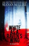 White as a Raven's Wing (InCryptid, #2.7)