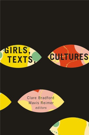 Girls, Texts, Cultures by Clare Bradford