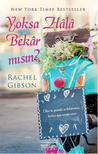 Yoksa Hala Bekar Mısın? by Rachel Gibson