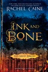 Ink and Bone (The Great Library, #1) by Rachel Caine