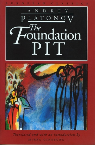 The Foundation Pit by Andrei Platonov