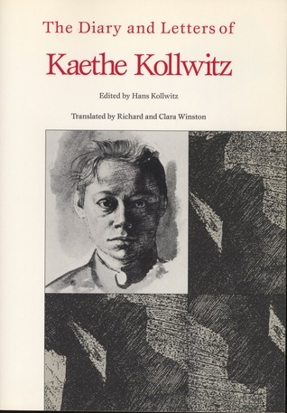Diary and Letters of Kaethe Kollwitz