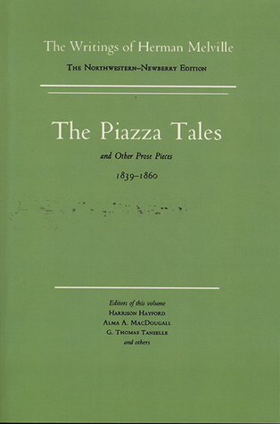 Piazza Tales and Other Prose Pieces, 1839-1860 (The Writings of Herman Melville, Volume Nine, Scholarly Edition)