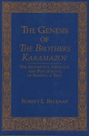 Genesis of The Brother Karamazov: The Aesthetics, Ideology, and Psychology of Making a Text
