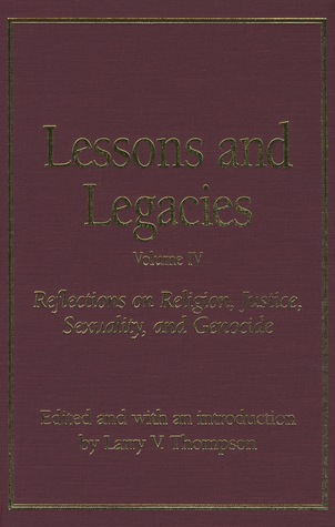 Lessons and Legacies IV: Reflections on Rligion, Justice, Sexuality, and Genocide