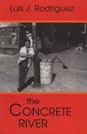 The Concrete River: Poems