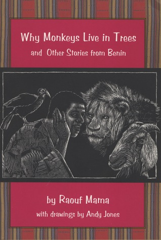 Why Monkeys Live in Trees and Other Stories from Benin