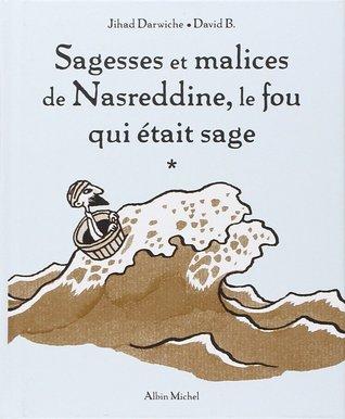 Sagesses et Malices de Nasreddine, le fou qui était sage por Jihad Darwiche, David B.