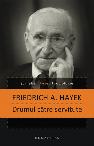 Drumul Ctre Servitute By Friedrich A Hayek 2 Star Ratings
