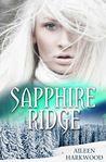 Sapphire Ridge by Aileen Harkwood