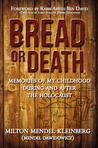 Bread or Death by Milton Mendel Kleinberg